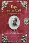 Days on the Road Crossing the Plains in 1865, the Diary of Sarah Raymond Herndon