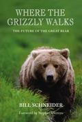 Where the Grizzly Walks The Future of the Great Bear