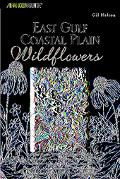 Falcon Guide East Gulf Coastal Plain Wildflowers A Field Guide to the Wildflowers of the Eas...