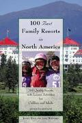 100 Best Family Resorts in North America 100 Quality Resorts With Leisure Activites for Chil...