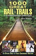 1000 Great Rail-Trails A Comprehensive Directory  The Official Rails-to-Trails Conservancy D...