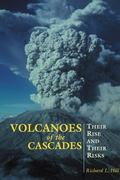 Volcanoes of the Cascades Their Rise and Their Risks