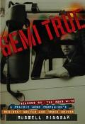 Semi True Seasons on the Road With a Prairie Home Companion's Resident Writer and Truck Driver