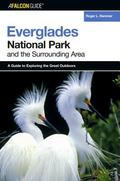 FalconGuide To Everglades National Park And The Surrounding Area A Guide To Exploring The Gr...
