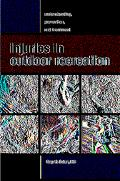 Injuries In Outdoor Recreation Understanding, Prevention, And Treatment