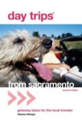 Day Trips From Sacramento getaway ideas for the local traveler