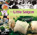 Little Saigon Cookbook Vietnamese Cuisine And Culture In Southern California's Little Saigon