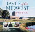 Taste of the Midwest 12 States, 101 Recipes, 150 Meals, 8,207 Miles, And Millions of Memories
