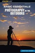 Basic Essentials Photography in the Outdoors
