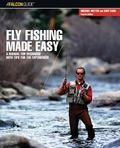 AFalconGuide Fly Fishing Made Easy A Manual for Beginners With Tips for the Experienced