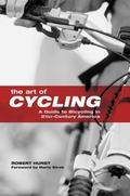 Art of Cycling A Guide to Bicycling in 21st-century America