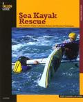Sea Kayak Rescue The Definitive Guide to Modern Reentry and Recovery Techniques