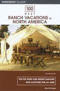 100 Best Ranch Vacations in North America The Top Guest and Resort Ranches With Activities f...