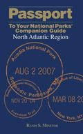 Passport to Your National Parks Companion Guide North Atlantic Region