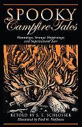 Spooky Campfire Tales Hauntings, Strange Happenings, and Supernatural Lore