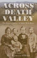 Across Death Valley: The Pioneer Journey of Juliet Wells Brier