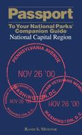 Passport to Your National Parks Companion Guide National Capital Region