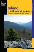 The Green Mountains: A Guide to 35 of the Region's Best Hiking Adventures