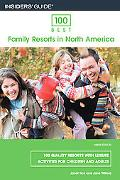 100 Best Family Resorts in North America 100 Quality Resorts With Leisure Activities for Chi...