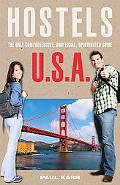 Hostels U. S. A. , 7th: The Only Comprehensive, Unofficial, Opinionated Guide