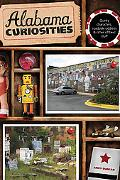 Alabama Curiosities, 2nd: Quirky Characters, Roadside Oddities and Other Offbeat Stuff