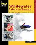 White Water Safety and Rescue: Essential Knowledge for Canoeists, Kayakers and Raft Guides