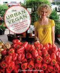 The Urban Vegan: 250 Simple, Sumptuous Recipes from Street Cart Favorites to Haute Cuisine