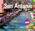 Insiders' Guide: San Antonio in Your Pocket: Your Guide to an Hour, a Day, or a Weekend in t...