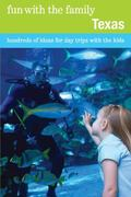 Fun with the Family Texas, 7th: Hundreds of Ideas for Day Trips with the Kids (Fun with the ...