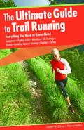The Ultimate Guide to Trail Running, 2nd: Everything You Need to Know About Equipment * Find...