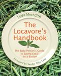 The Locavore's Handbook: The Busy Person's Guide to Eating Local on a Budget