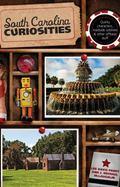 South Carolina Curiosities (Curiosities Series)