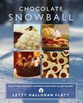 Chocolate Snowball : And Other Fabulous Pastries from Deer Valley Bakery