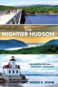 Mightier Hudson : The Spirited Revival of a Treasured Landscape
