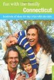 Fun with the Family Connecticut, 8th: Hundreds of Ideas for Day Trips with the Kids (Fun wit...
