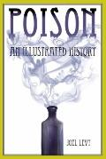 Poison: An Illustrated History