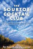 The Sourtoe Cocktail Club: The Yukon Odyssey of a Father and Son in Search of a Mummified Hu...