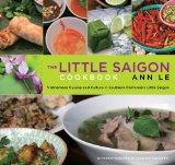 The Little Saigon Cookbook: Vietnamese Cuisine and Culture in Southern California's Little S...