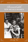 More Than Petticoats: Remarkable New Mexico Women, 2nd