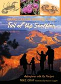 Grand Canyon National Park: Tale of the Scorpion : A Family Journey in One of Our Greatest N...