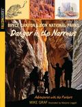 Bryce Canyon and Zion National Parks: Danger in the Narrows : A Family Journey in Two of Our...
