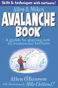 Allen and Mike's Avalanche Safety Book