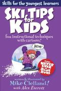 Ski Tips for Kids : Fun Instructional Techniques with Cartoons