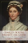 Charles Dickens' Favorite Daughter : The Life, Loves, and Art of Katey Dickens Perugini