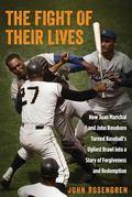 Fight for Redemption : Baseball's Summer of '65, and How Juan Marichal and John Roseboro Tur...