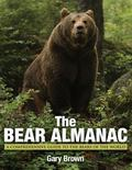 Bear Almanac, 2nd : A Comprehensive Guide to the Bears of the World