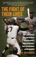 Fight of Their Lives : How Juan Marichal and John Roseboro Turned Baseball's Ugliest Brawl i...