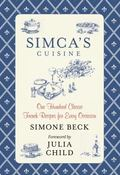Simca's Cuisine : One Hundred Classic French Recipes for Every Occasion