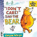 I Don't Care, Said the Bear - Colin West - Paperback