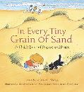 In Every Tiny Grain of Sand A Child's Book of Prayers and Praise